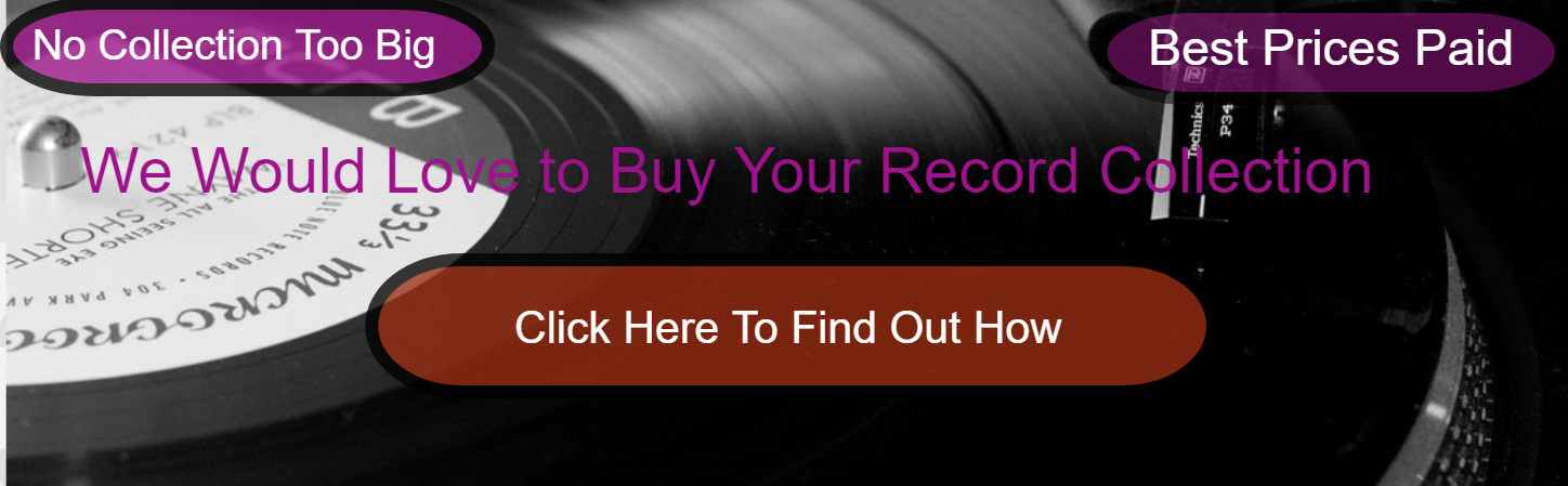 Selling your Records, We buy Record Collections, No collection Too Big